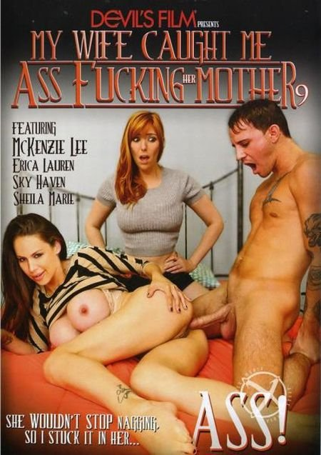 Wife Caught Me Ass Fucking Her Mother 9 (2016)