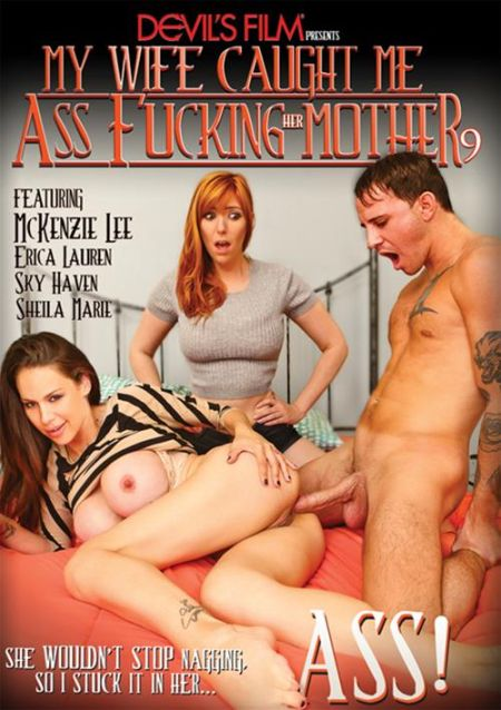 My Wife Caught Me Assfucking Her Mother 9 [2016]
