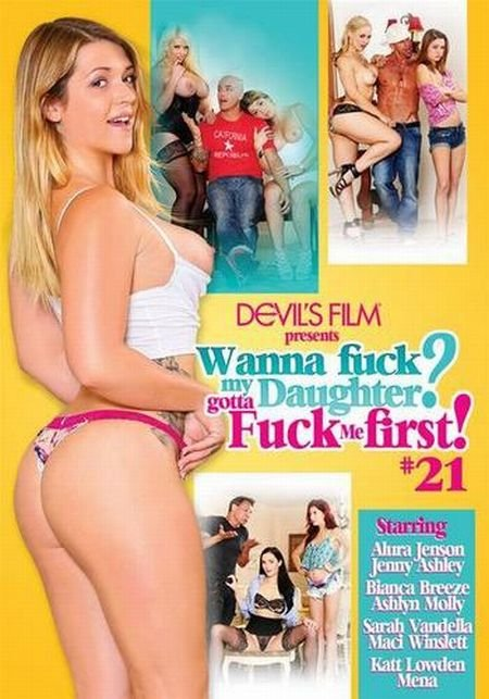 Wanna Fuck My Daughter? Gotta Fuck Me First! 21 (2014)