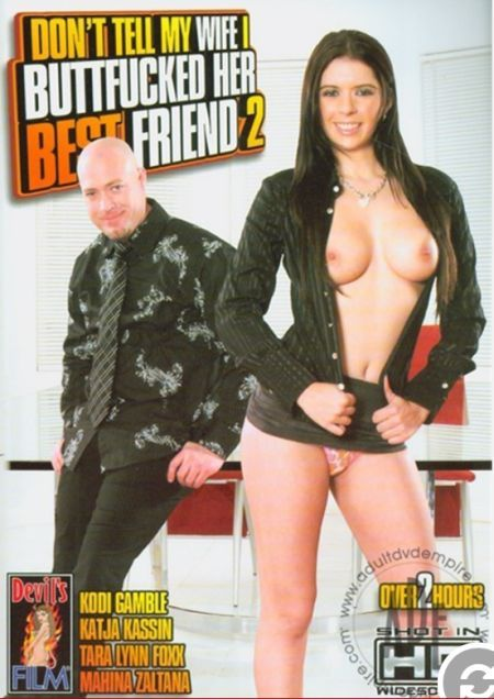Don't Tell My Wife I Buttfucked Her Best Friend 2 [2012]
