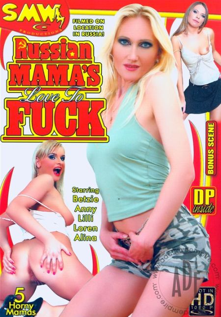 Russian Mama's Love To Fuck  [2013]