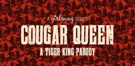 Cougar Queen: A Tiger King Parody [2020]